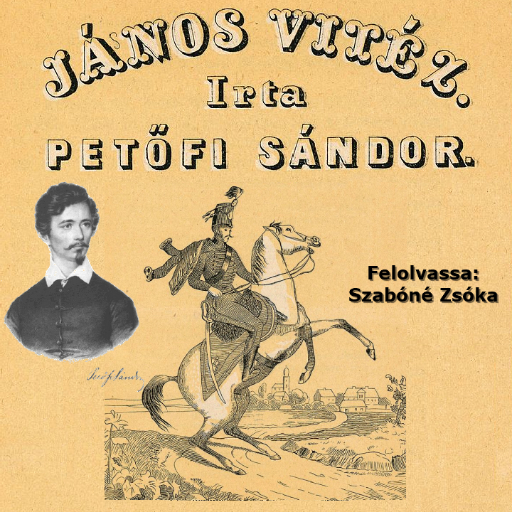 Petőfi Sándor: János Vitéz - Hangoskönyv (Előadja: Szabóné Zsóka)