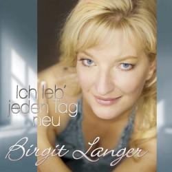 Birgit Langer - Ich leb' jeden Tag neu