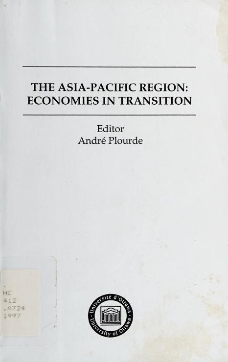 The Asia-Pacific Region by proceedings of a symposium held at the University of Ottawa, October 13, 1995 ; edited by André Plourde.
