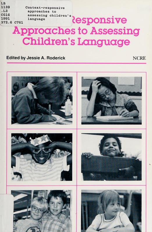 Context-Responsive Approaches to Assessing Children's Language by Jessie A. Roderick