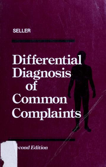 Cover of: Differential diagnosis of common complaints | Robert H. Seller