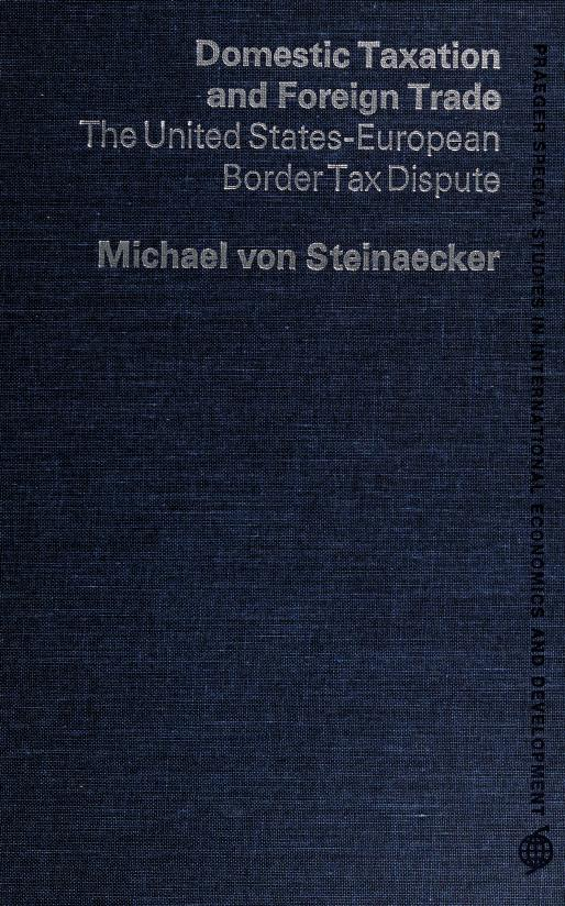 Domestic taxation and foreign trade by Michael von Steinaecker