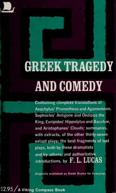 Greek Tragedy and Comedy by F. L. Lucas