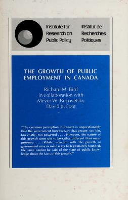 Cover of: The growth of public employment in Canada | Richard M. Bird