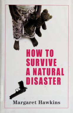 Cover of: How to survive a natural disaster | Margaret Hawkins