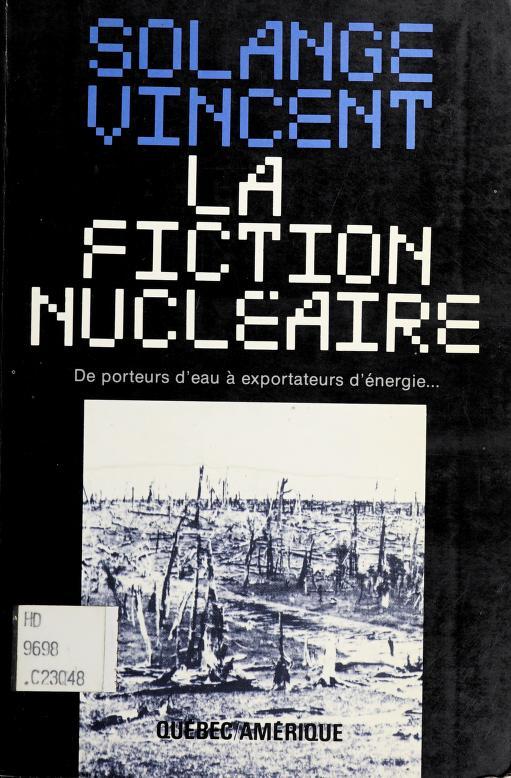 La fiction nucléaire by Solange Vincent