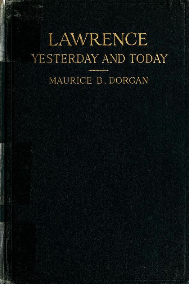 Lawrence yesterday and today by Maurice B. Dorgan