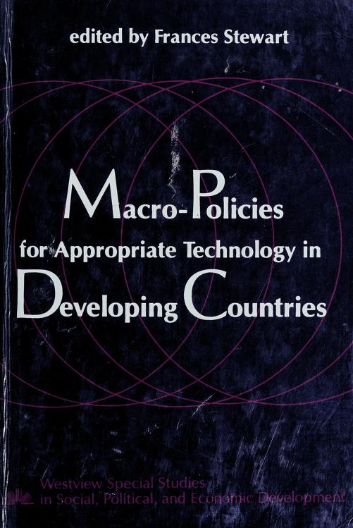 Macro-policies for appropriate technology in developing countries by edited by Frances Stewart.