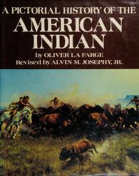 Cover of: A pictoral history of the American Indian   Oliver La Farge