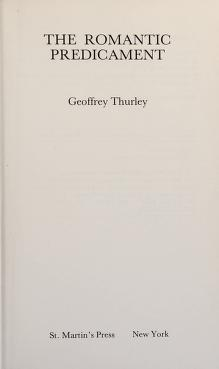 Cover of: The romantic predicament | Geoffrey Thurley