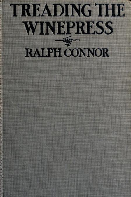 Treading the winepress by Ralph Connor